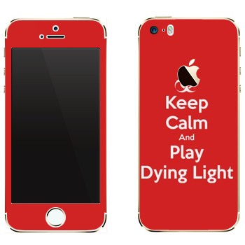 Виниловая наклейка «Keep calm and Play Dying Light» на телефон Apple iPhone 5
