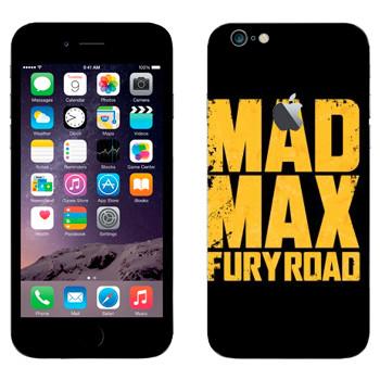 Виниловая наклейка «Безумный Макс: Дорога ярости лого» на телефон Apple iPhone 6 Plus/6S Plus