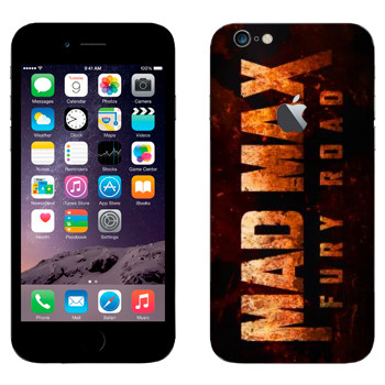 Виниловая наклейка «Mad Max: Fury Road logo» на телефон Apple iPhone 6 Plus/6S Plus