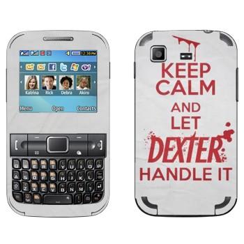 Виниловая наклейка «Keep Calm and let Dexter handle it» на телефон Samsung C3222 Duos