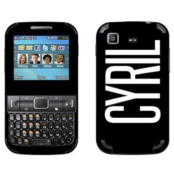 Виниловая наклейка «Cyril» на телефон Samsung C3222 Duos