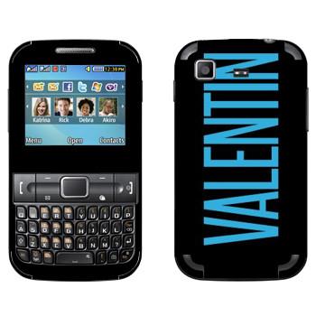 Виниловая наклейка «Valentin» на телефон Samsung C3222 Duos