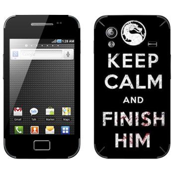 Виниловая наклейка «Keep calm and Finish him Mortal Kombat» на телефон Samsung Galaxy Ace
